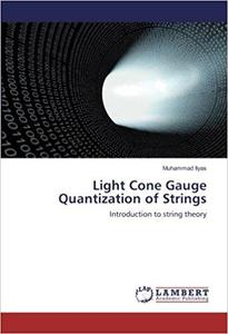 Light Cone Gauge Quantization of Strings Introduction to string theory