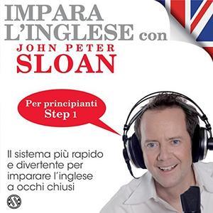 John Peter Sloan - Impara l'inglese con John Peter Sloan - Liv. Principiante - Corso completo (6 CD) [Audiobook]