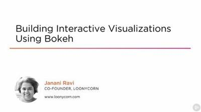 Building Interactive Visualizations Using Bokeh