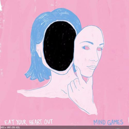 Eat Your Heart Out - Mind Games [EP] (2017)