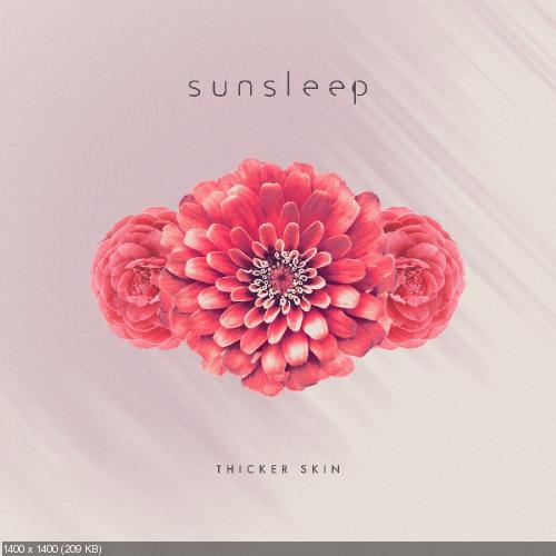 Sunsleep - Thicker Skin (Single) (2018)