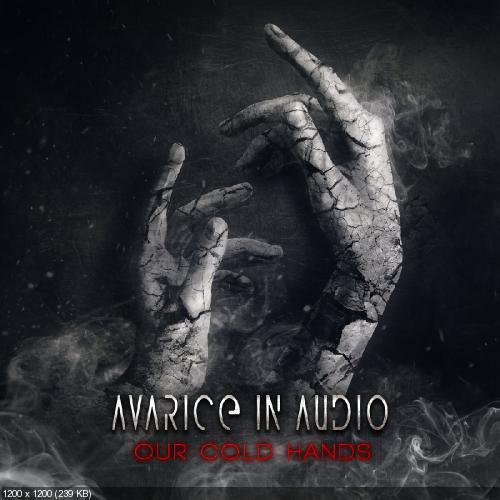 Avarice In Audio - Our Cold Hands [EP] (2018)