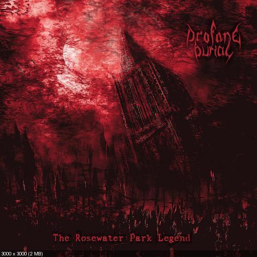 Profane Burial - The Rosewater Park Legend (2018)