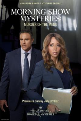 Тайна утреннего шоу: убийство в меню / Morning Show Mystery: Murder on the Menu (2018)