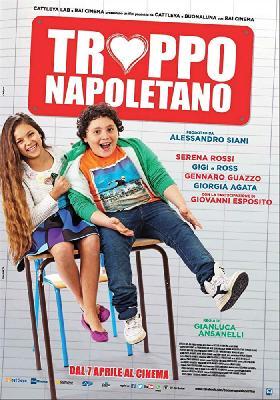 Из Неаполя с любовью / Troppo napoletano (2016)